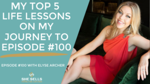 My Top Five Life Lessons on My Journey to Episode 100