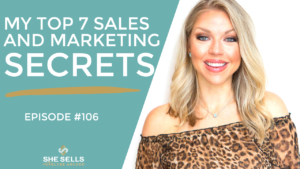 My Top 7 Sales and Marketing Secrets